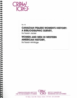 Canadian Prairie Women's History: a Bibliographic Survey - Women and Men in Western American History