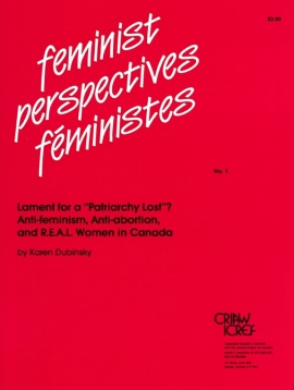 Lament for a Patriarchy Lost? Anti-feminism, Anti-abortion, and R.E.A.L. Women in Canada - FP1