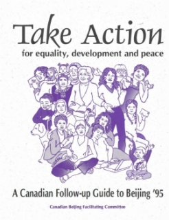 Take Action for Equality, Development and Peace: A Canadian Follow-Up Guide to Beijing '95