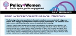 Check out the latest Policy 4 Women fact sheet: Rising Incarceration Rates of Racialized Women